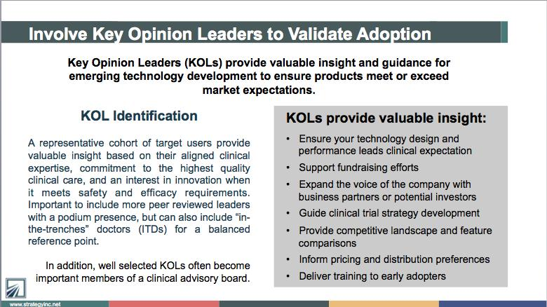 Key Opinion Leaders (KOLs) provide valuable insight for emerging medical technology innovation.